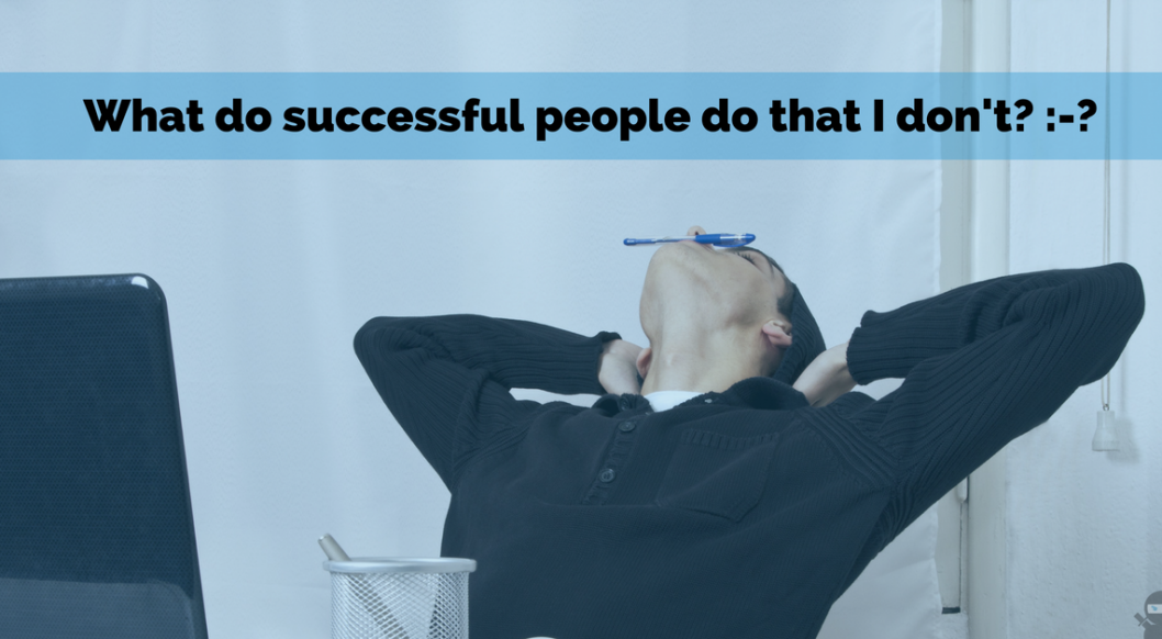 What do successful people do that I don't_ _-_