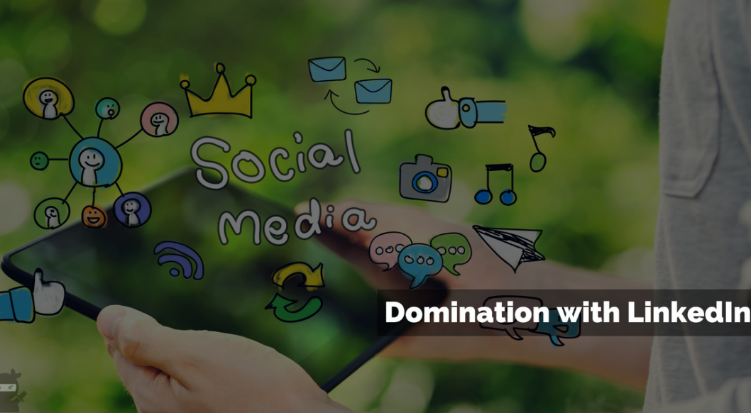 Domination with LinkedIn