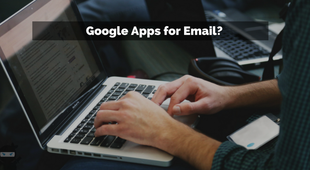 Why I Use Google Apps for Email