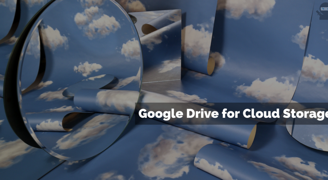 Why I Use Google Drive for Cloud Storage
