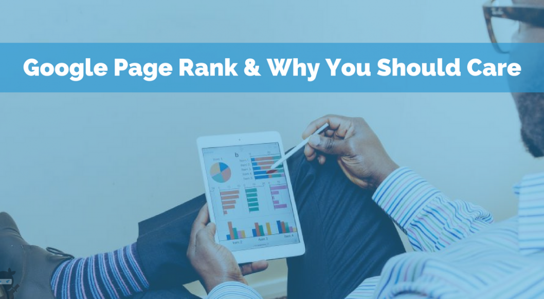 Google Page Rank & Why You Should Care