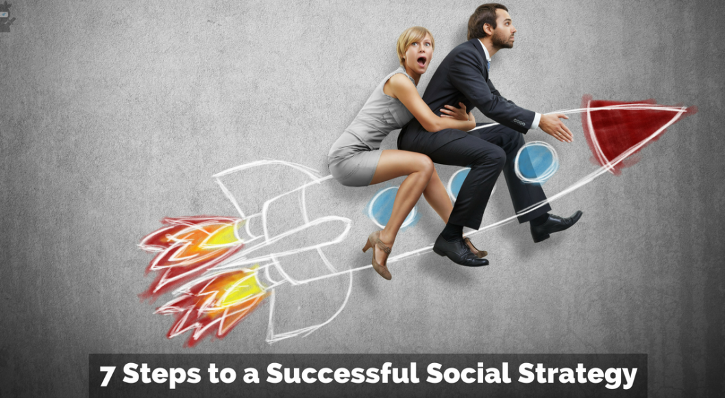 7 Steps to a Successful Social Strategy