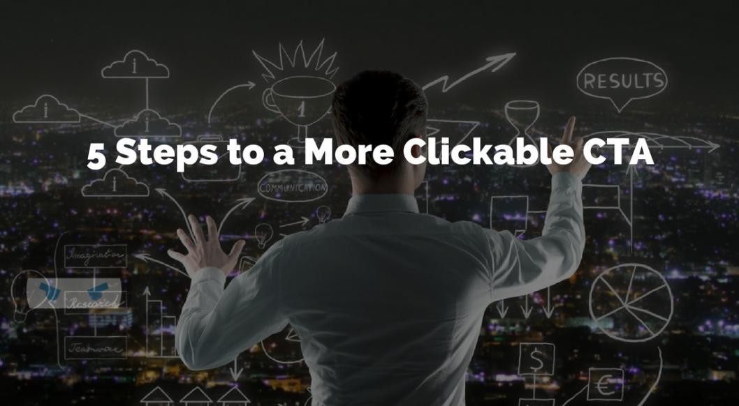5 Steps to a More Clickable CTA