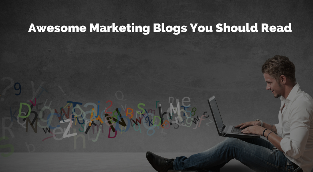 Awesome Marketing Blogs You Should Read