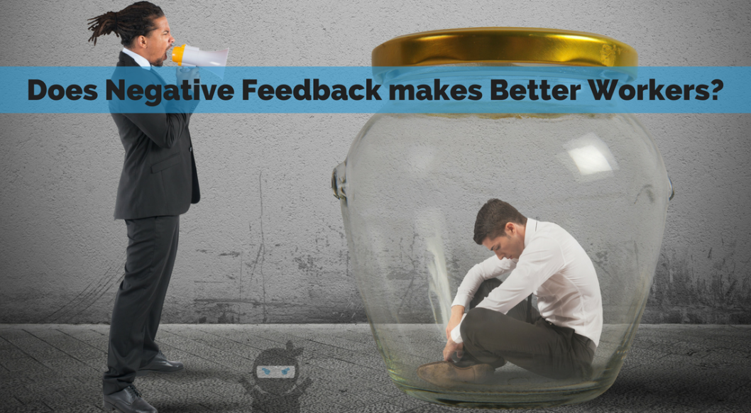 Does Negative Feedback makes Better Workers